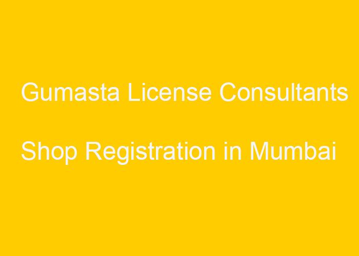 Gumasta license consultants in mumbai ms legal associates we are gumasta license consultants shop registration in mumbai spiritdancerdesigns Image collections